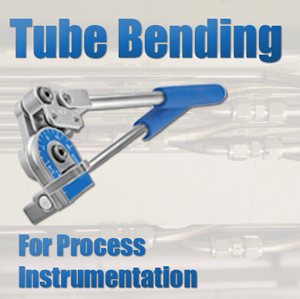 Tube Bending for Process Instrumentation - CTE Skills