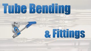 Tube Bending and Fittings